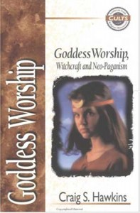 Goddess Worship, Witchcraft and Neo-Paganism